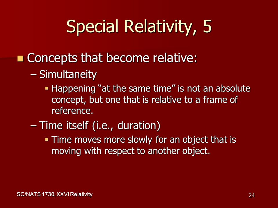 the concept of special relativity Space and time: inertial frames special relativity might be said to have applied but it is clear that general relativity undermines the concept of inertial.