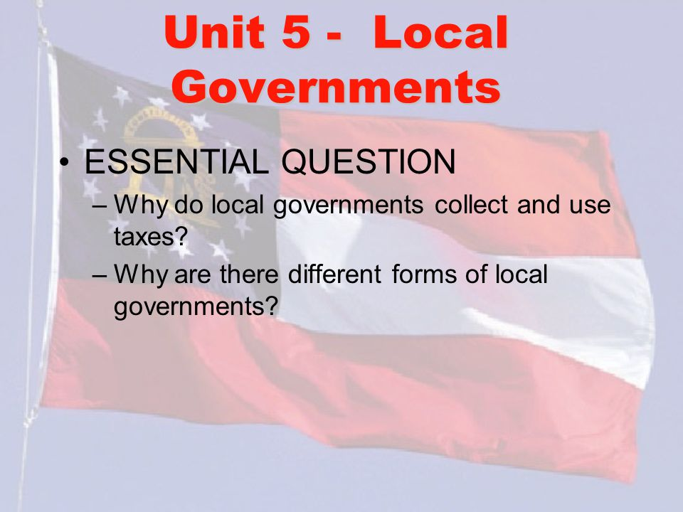 Unit 5 - Local Governments