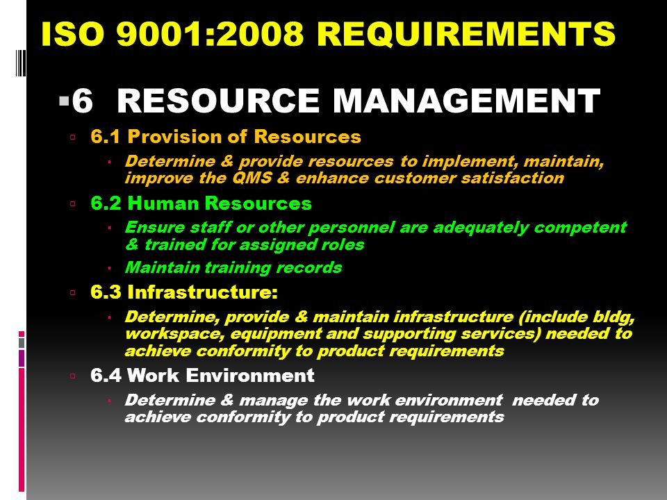 ISO 9001:2008 REQUIREMENTS 6 RESOURCE MANAGEMENT