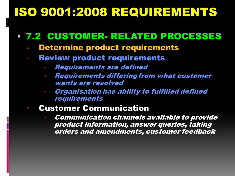 ISO 9001:2008 REQUIREMENTS 7.2 CUSTOMER- RELATED PROCESSES