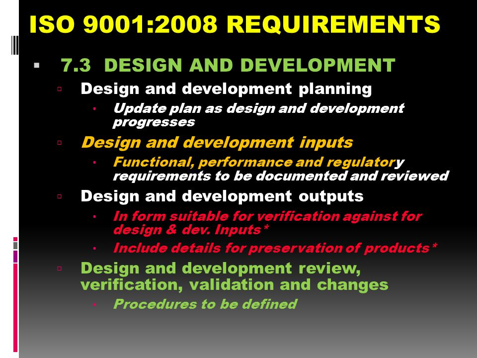ISO 9001:2008 REQUIREMENTS 7.3 DESIGN AND DEVELOPMENT