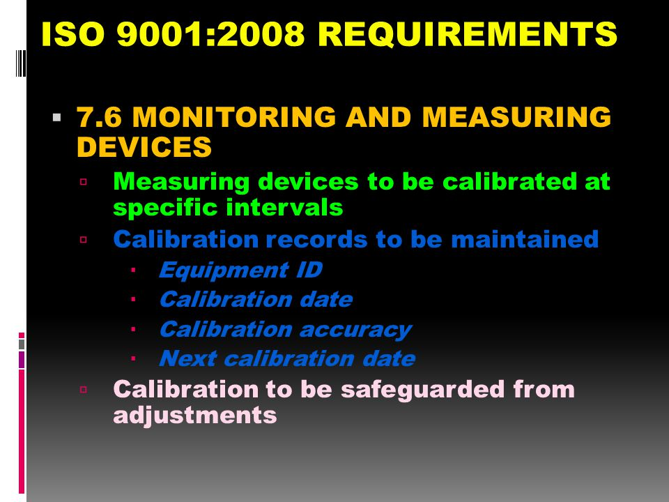 ISO 9001:2008 REQUIREMENTS 7.6 MONITORING AND MEASURING DEVICES