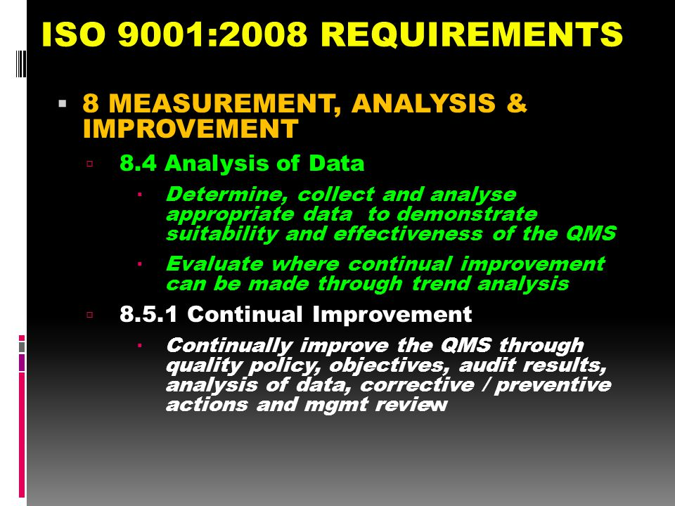 ISO 9001:2008 REQUIREMENTS 8 MEASUREMENT, ANALYSIS & IMPROVEMENT