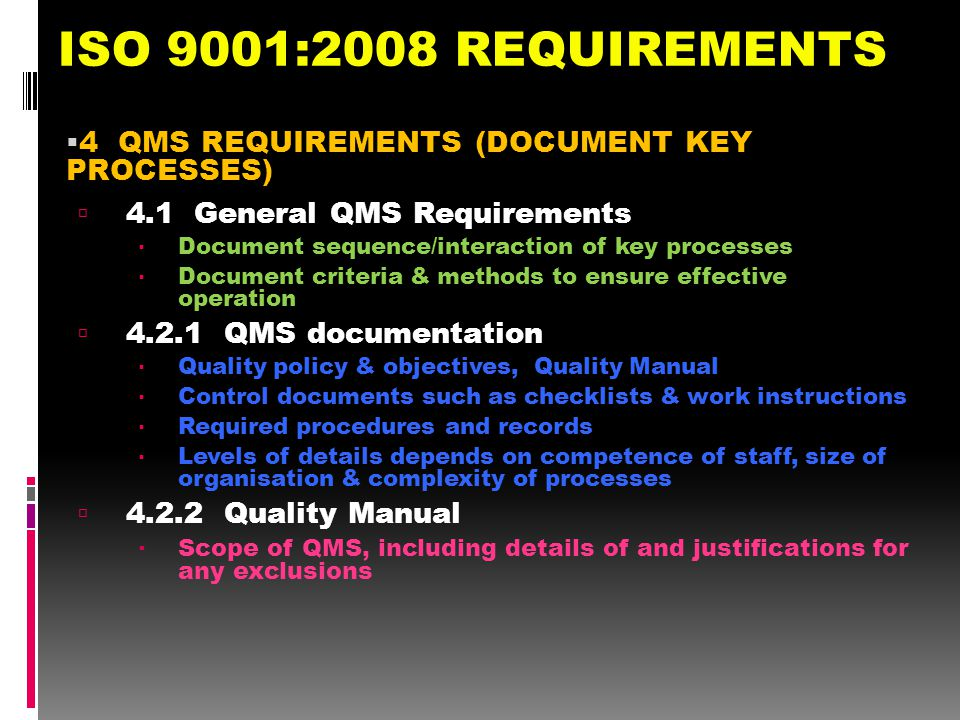 ISO 9001:2008 REQUIREMENTS 4 QMS REQUIREMENTS (DOCUMENT KEY PROCESSES)