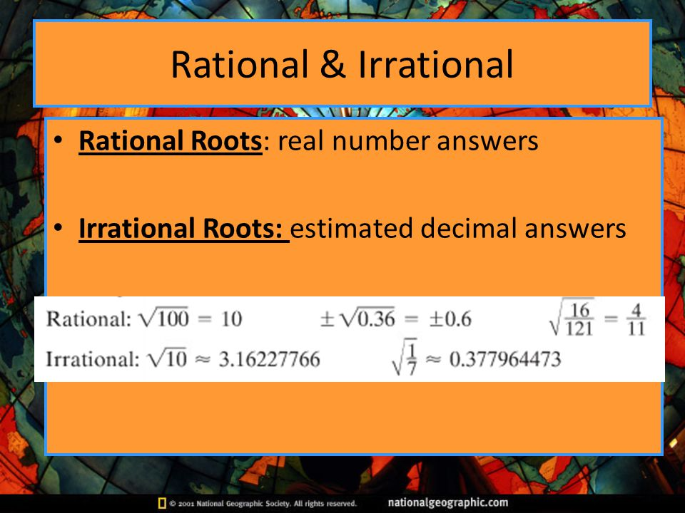 Rational & Irrational Rational Roots: real number answers