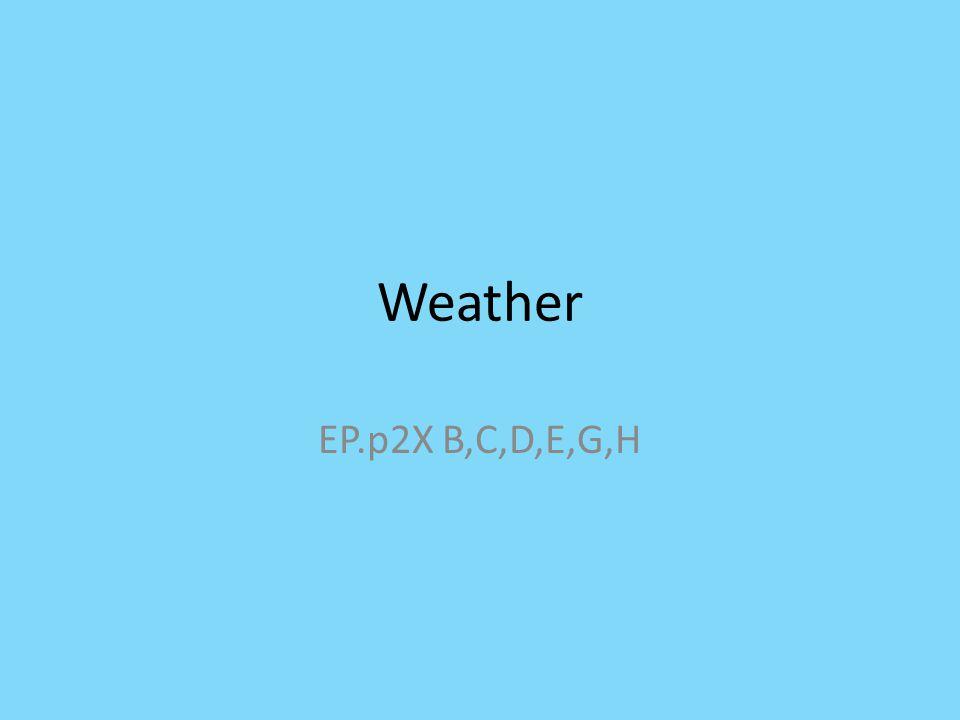 1 Weather EP.p2X B,C,D,E,G,H