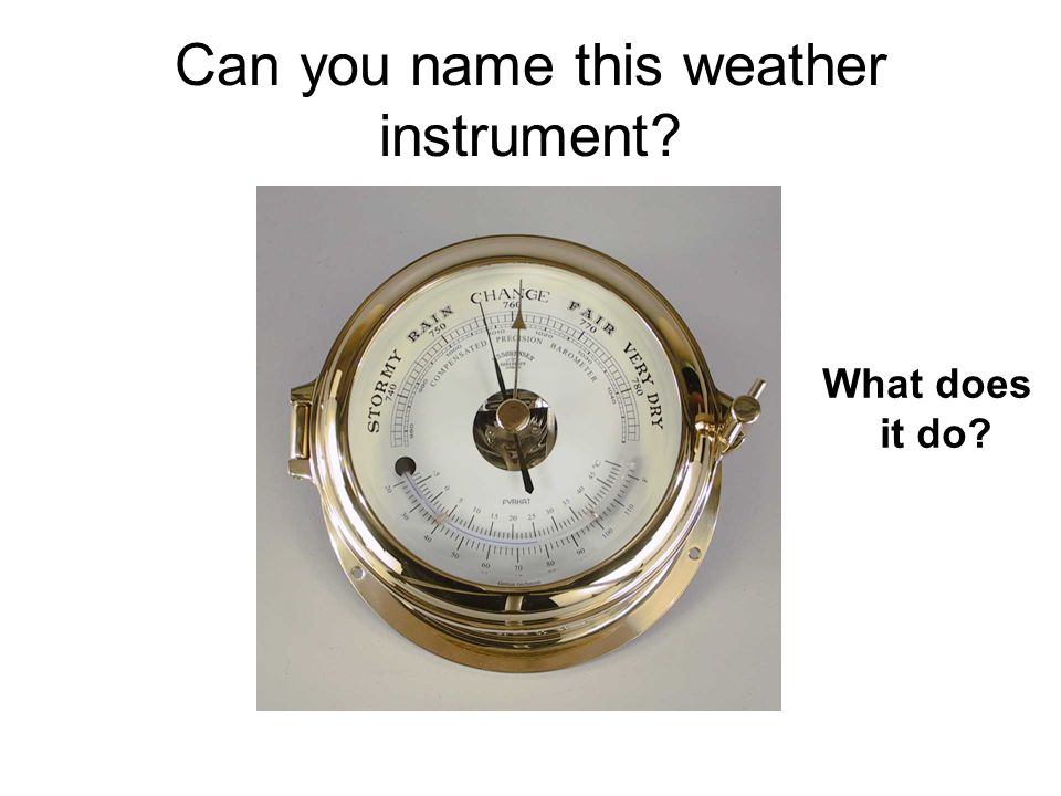 Can you name this weather instrument