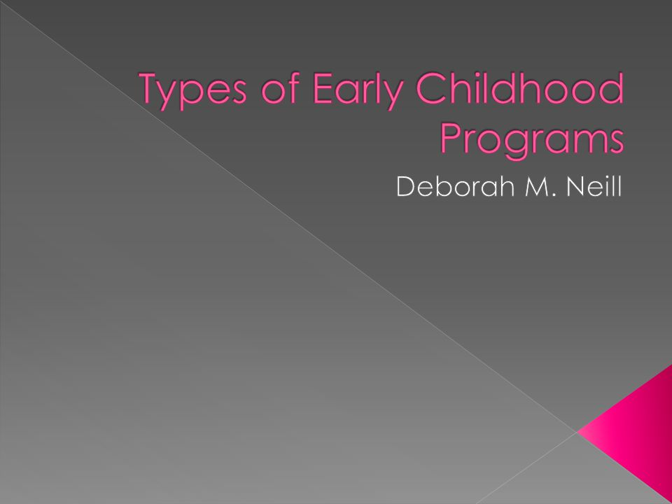Types of Early Childhood Programs