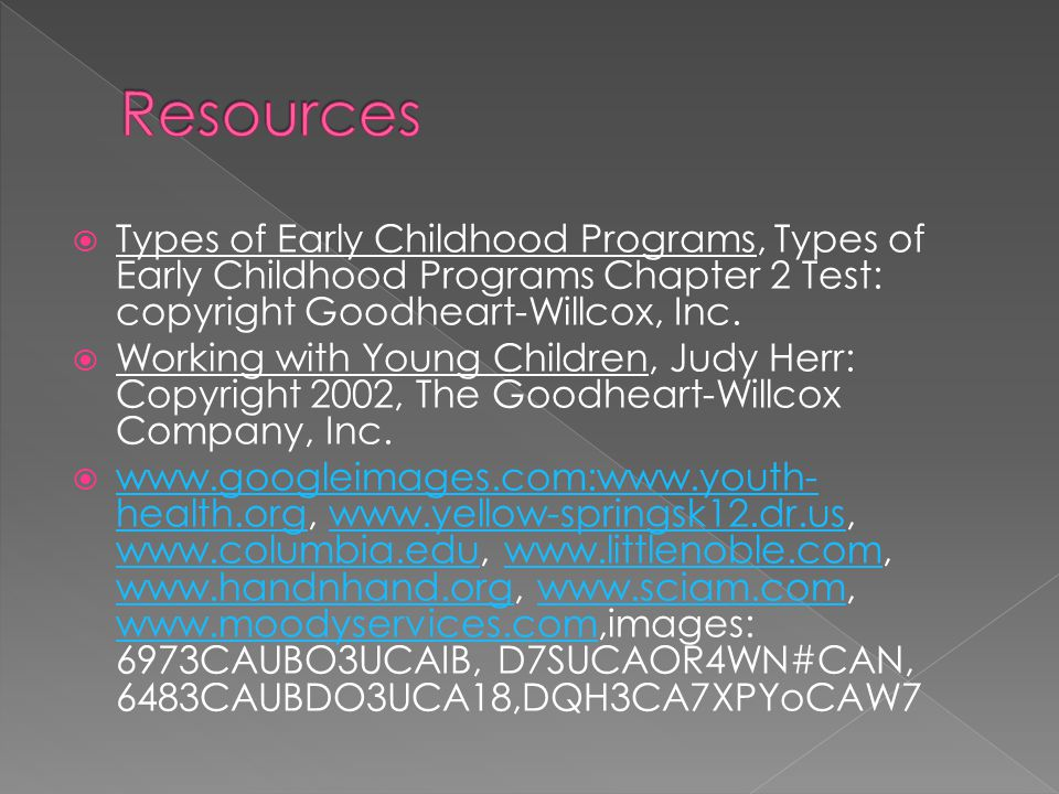 Resources Types of Early Childhood Programs, Types of Early Childhood Programs Chapter 2 Test: copyright Goodheart-Willcox, Inc.
