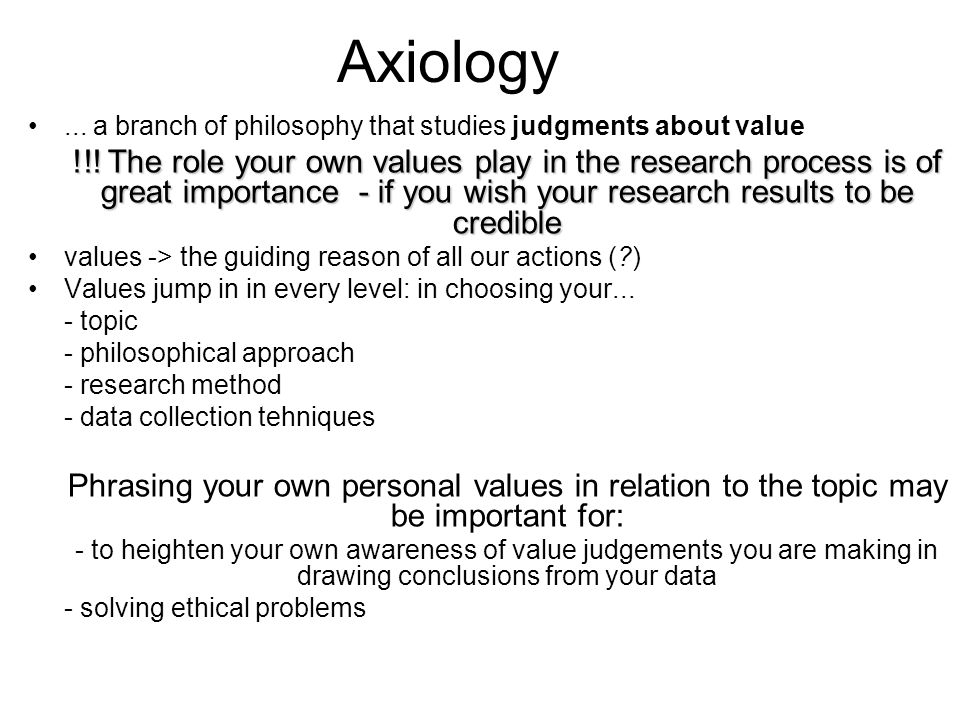 philosophys study of value axiology essay Third, conflicts among religions and philosophies are themselves speeding up  the  to begin our study of this new view of value, let us consider, first, what  values are  stated in summary form, confucianism consists of the five moral  rules.