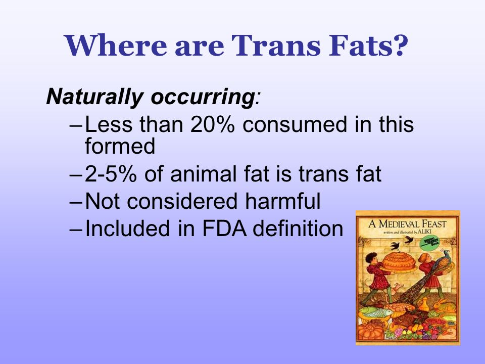 Where are Trans Fats Naturally occurring: