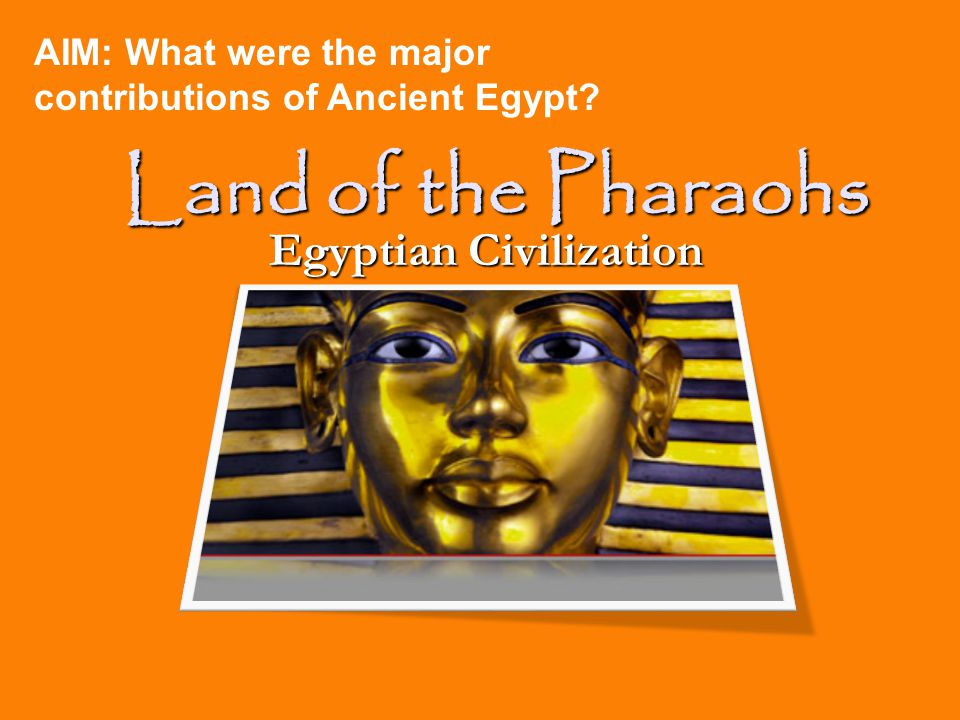 Contribution of egyptian civilization