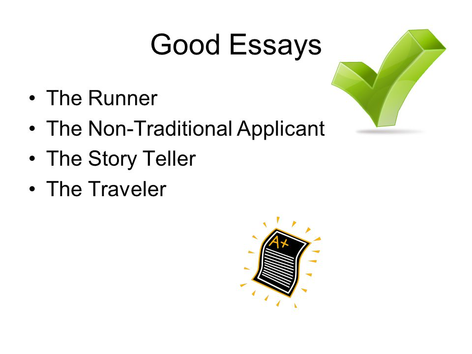 Good Essays The Runner The Non-Traditional Applicant The Story Teller