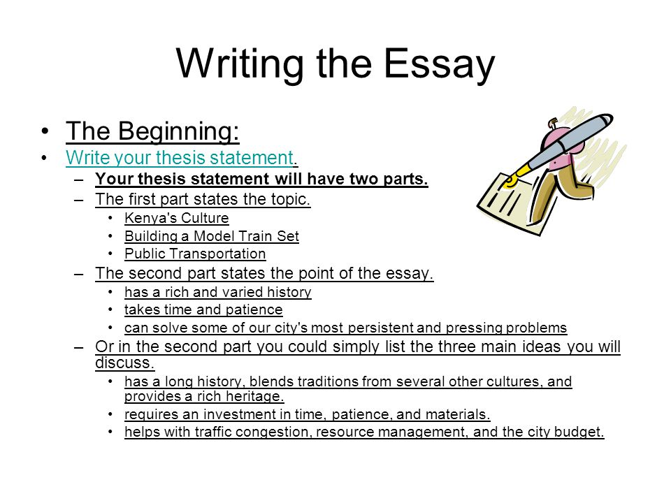 Writing the Essay The Beginning: Write your thesis statement.