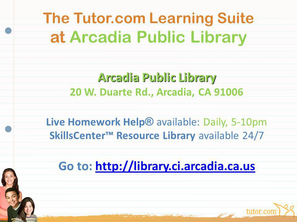 The Tutor.com Learning Suite at Arcadia Public Library