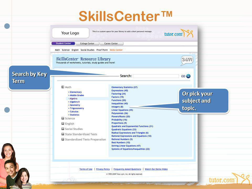 SkillsCenter™ Search by Key Term Or pick your subject and topic.