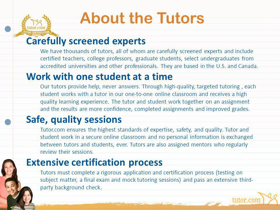 About the Tutors Carefully screened experts