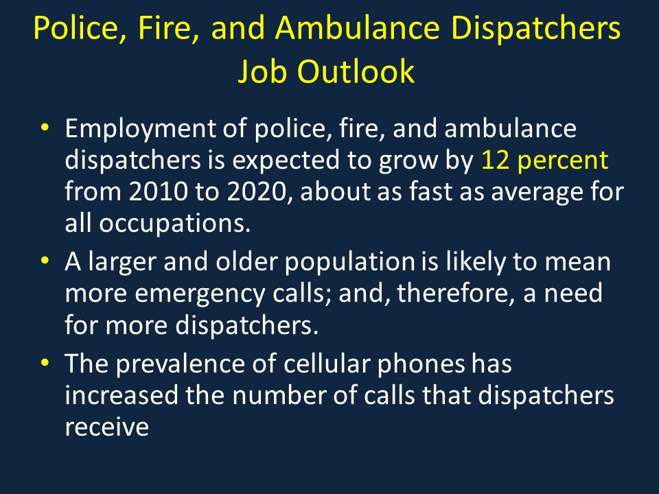 53 Police, Fire, And Ambulance Dispatchers Job Outlook