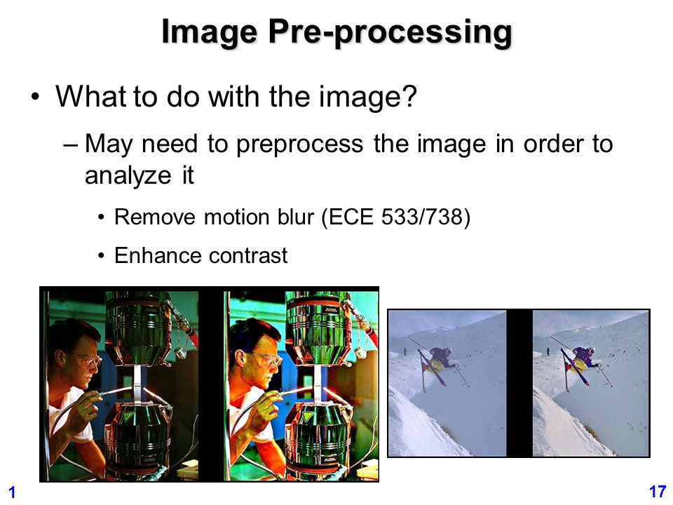 Image Pre-processing What to do with the image