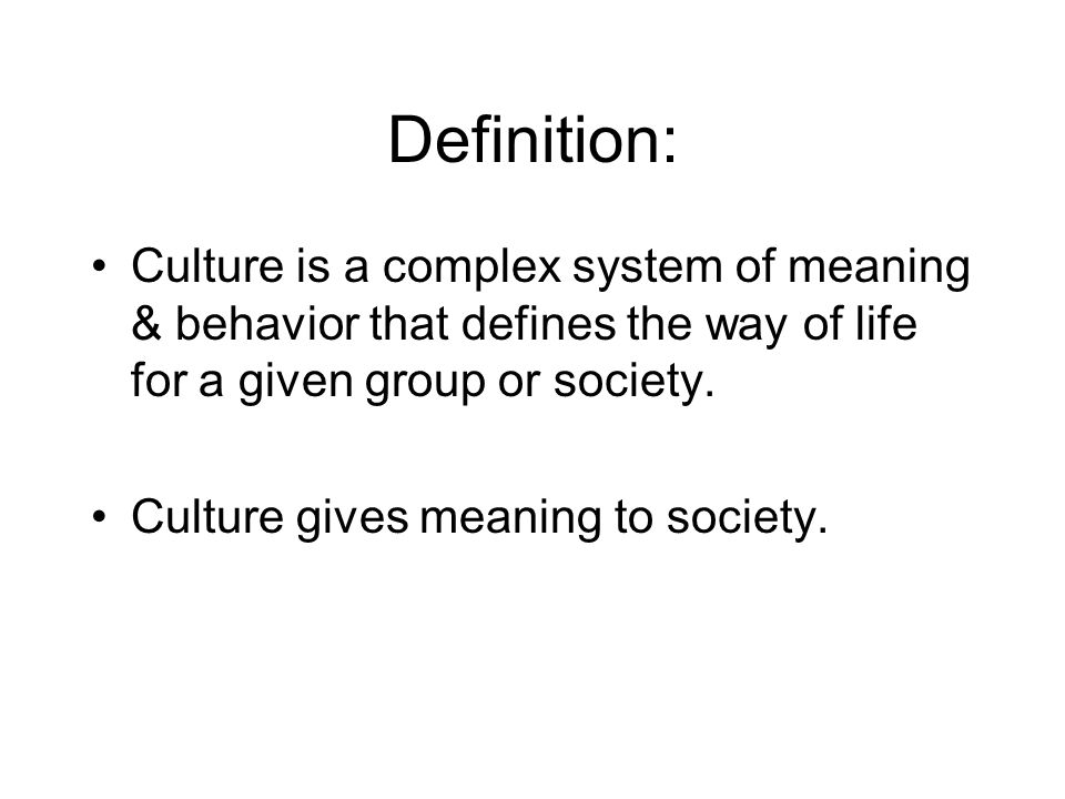 the definition and meaning of culture
