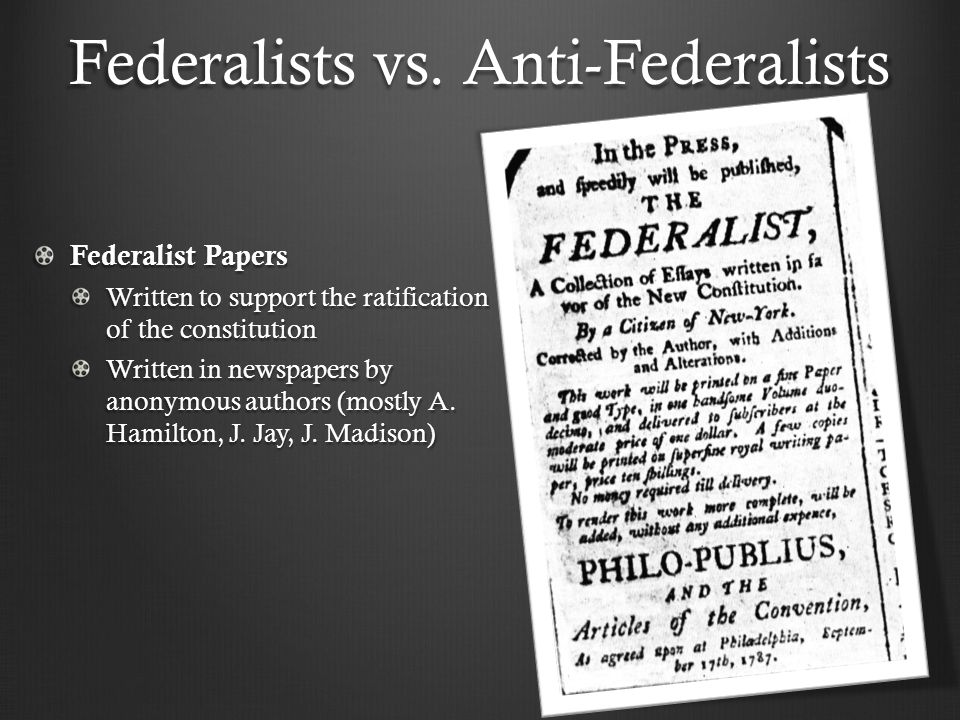 The Constitutional Convention debates and the Anti-Federalist Papers