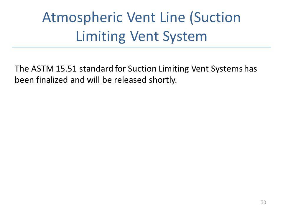 Atmospheric Vent Line (Suction Limiting Vent System