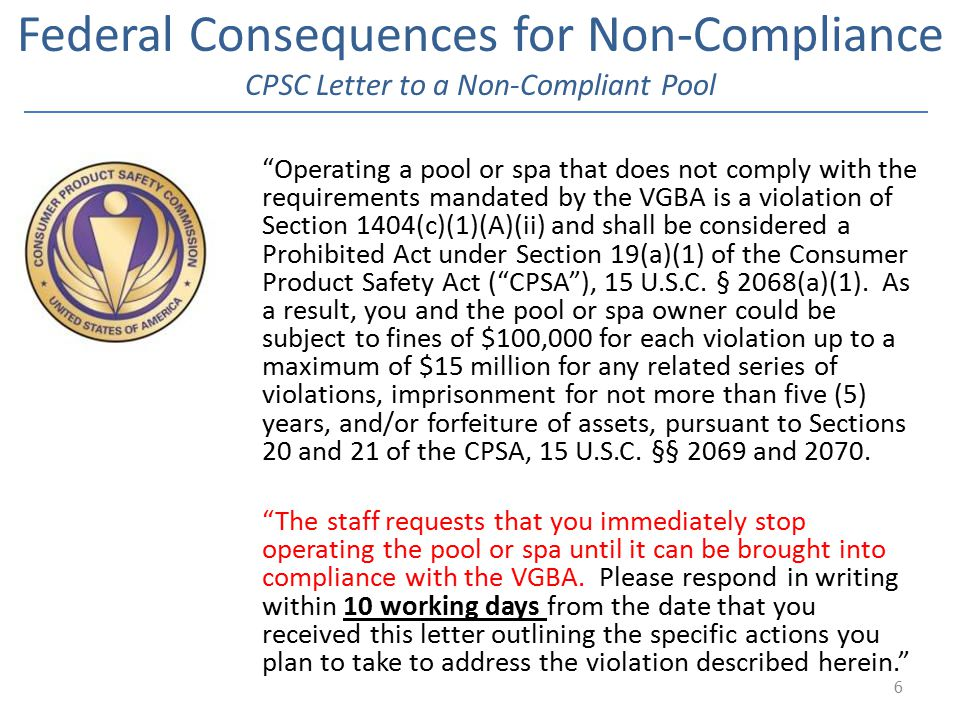 Federal Consequences for Non-Compliance CPSC Letter to a Non-Compliant Pool