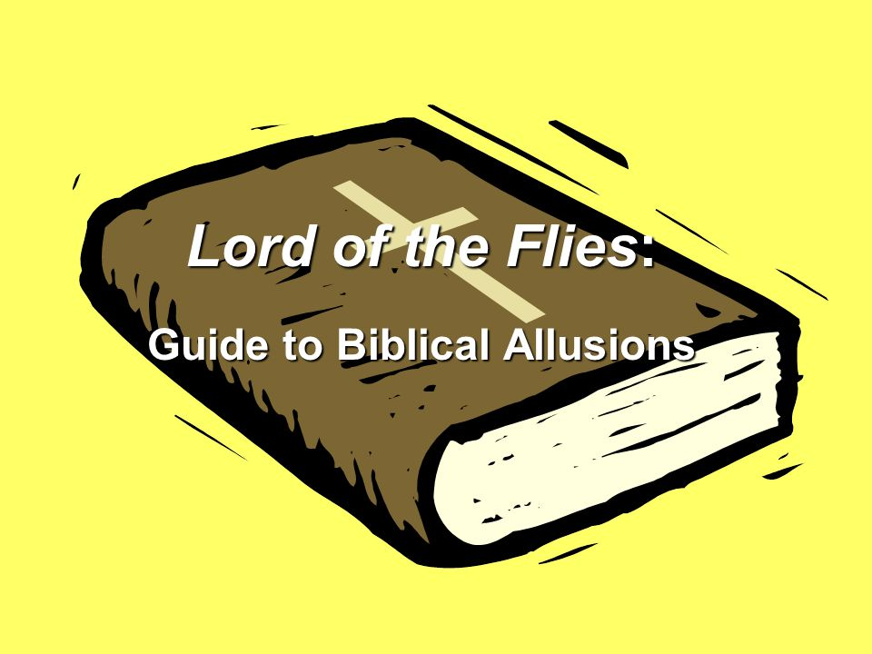 lord of the flies biblical allusions essay The use of biblical allusions in the story of lord of the flies pages 4  lord of the flies, christ's figure, use of biblical allusions  the rest of the essay.