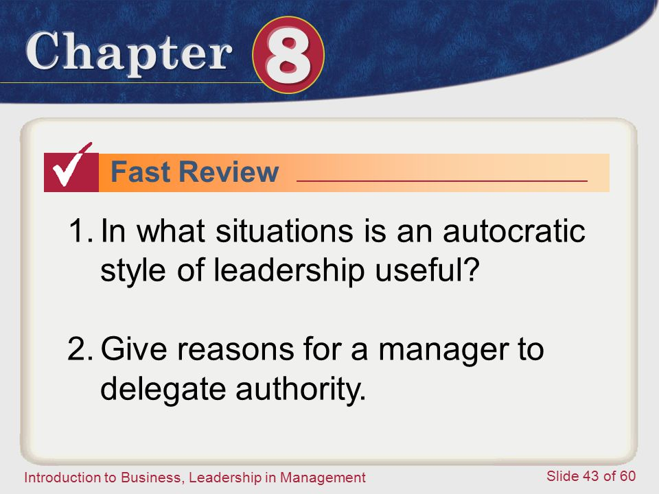 In what situations is an autocratic style of leadership useful