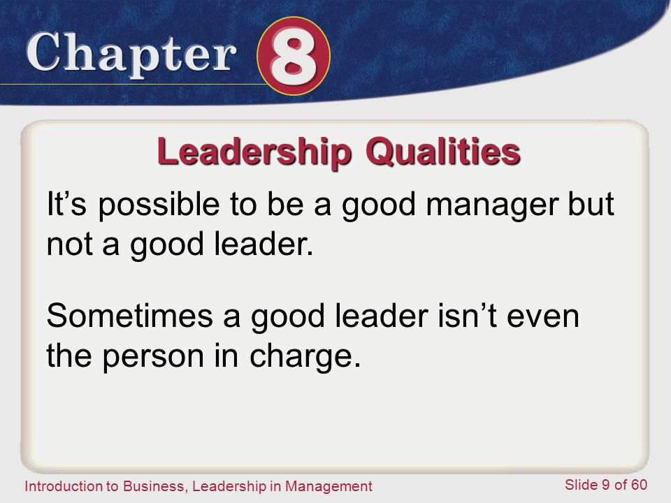 Leadership Qualities It's possible to be a good manager but not a good leader.