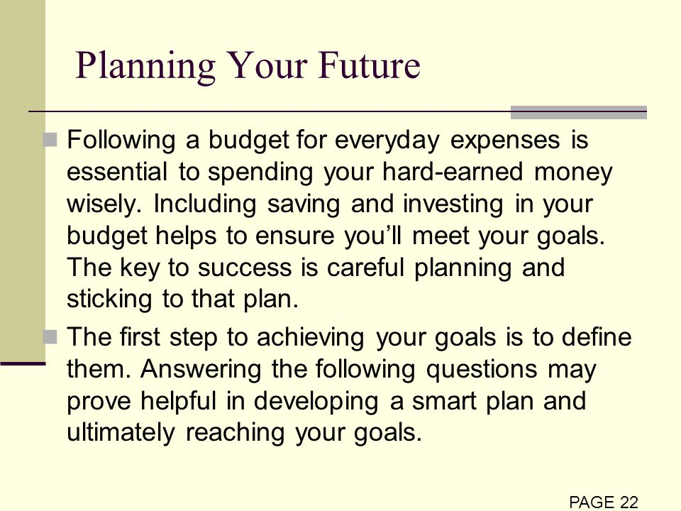 planning your future Recap: planning your future your coaches summarize the key points you've learned congratulations you've learned a lot about three subjects that are critical to.