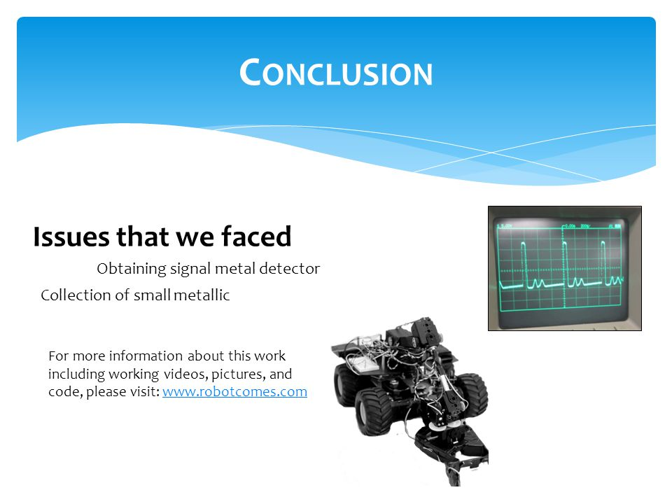 Conclusion Issues that we faced Obtaining signal metal detector