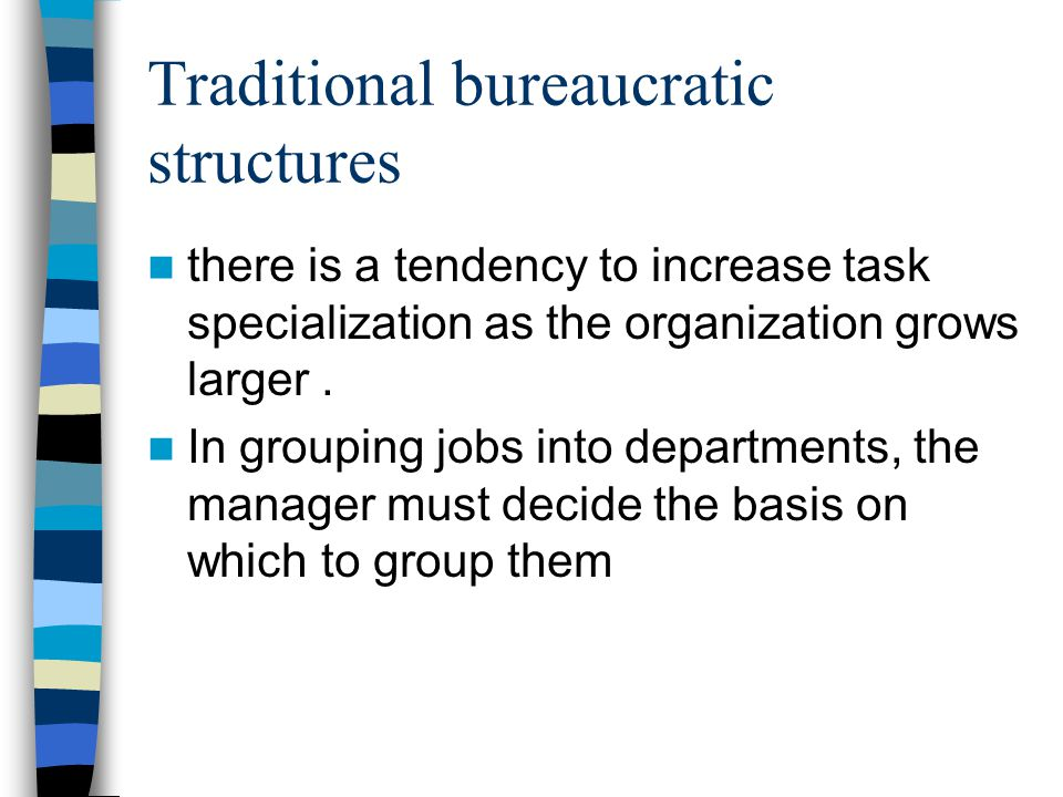 Traditional bureaucratic structures