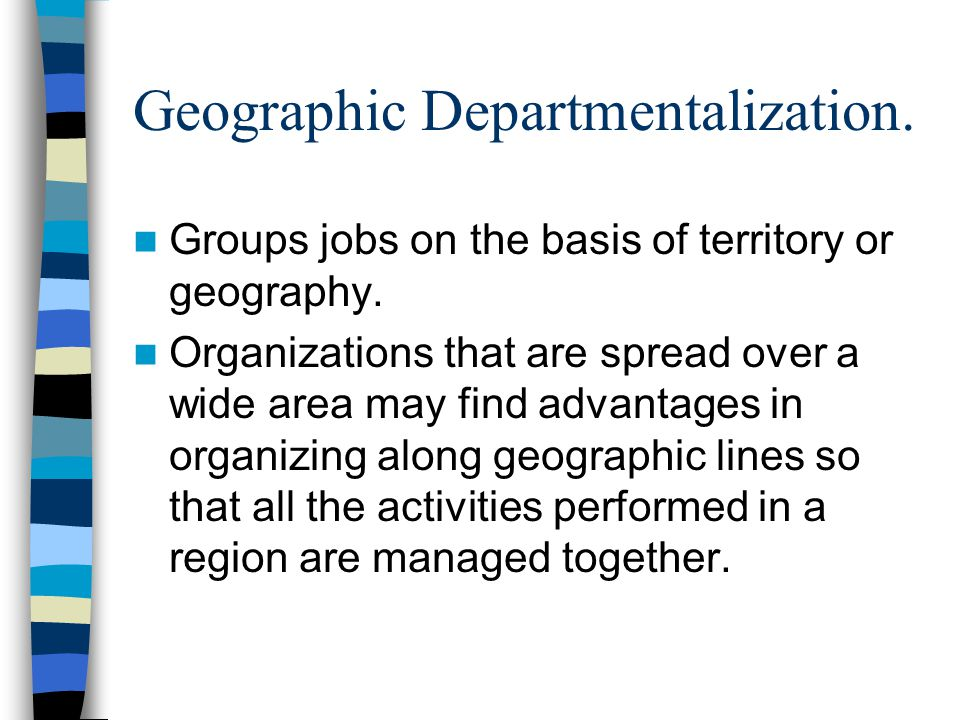 product and geographic departmentalization Departmentalization importance advantages types in organization management advantages/importance of departmentalization types of departmentalization departmentalization by function departmentalization by product/service departmentalization by customers departmentalization by territory departmentalization by process departmentalization by time.
