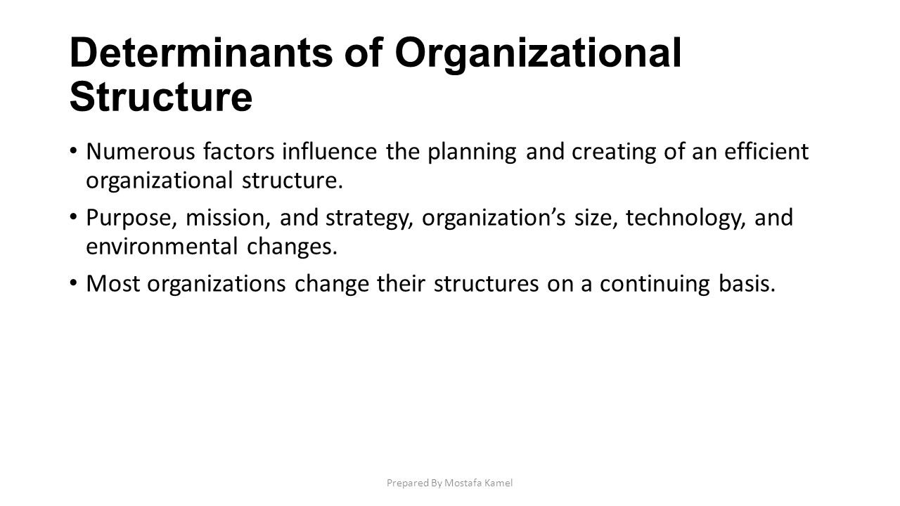 determinants of organisation structure business essay Business organization - management and control distribution is the movement of a good or service from the source to the final customer, consumer, or user this process is made through a distribution channel for example wholesalers and retailers.