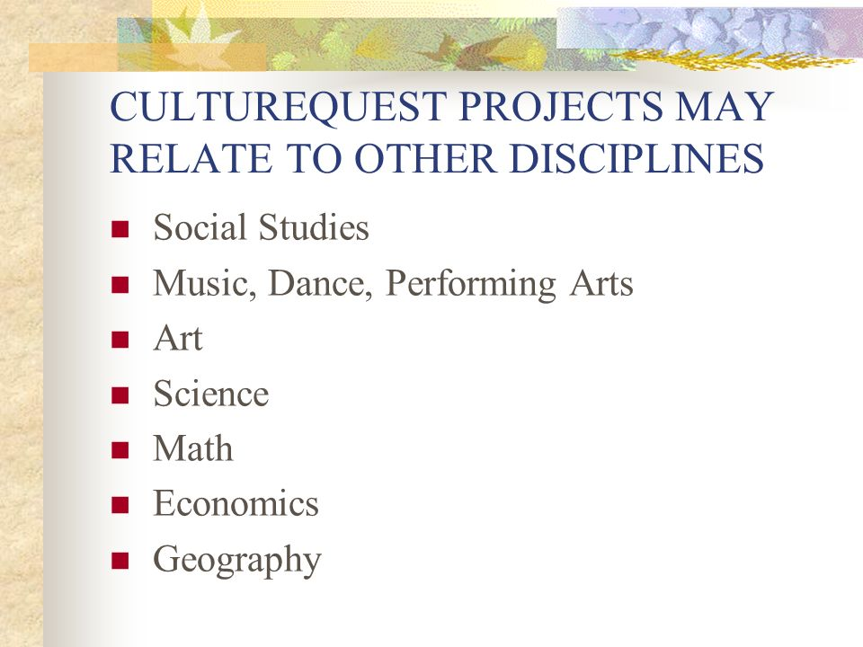 CULTUREQUEST PROJECTS MAY RELATE TO OTHER DISCIPLINES