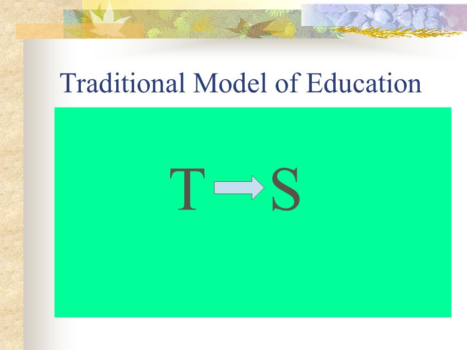 Traditional Model of Education