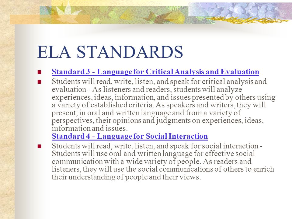 ELA STANDARDS Standard 3 - Language for Critical Analysis and Evaluation.