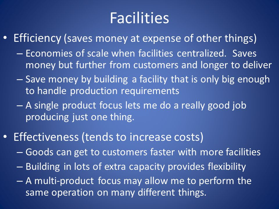 Facilities Efficiency (saves money at expense of other things)