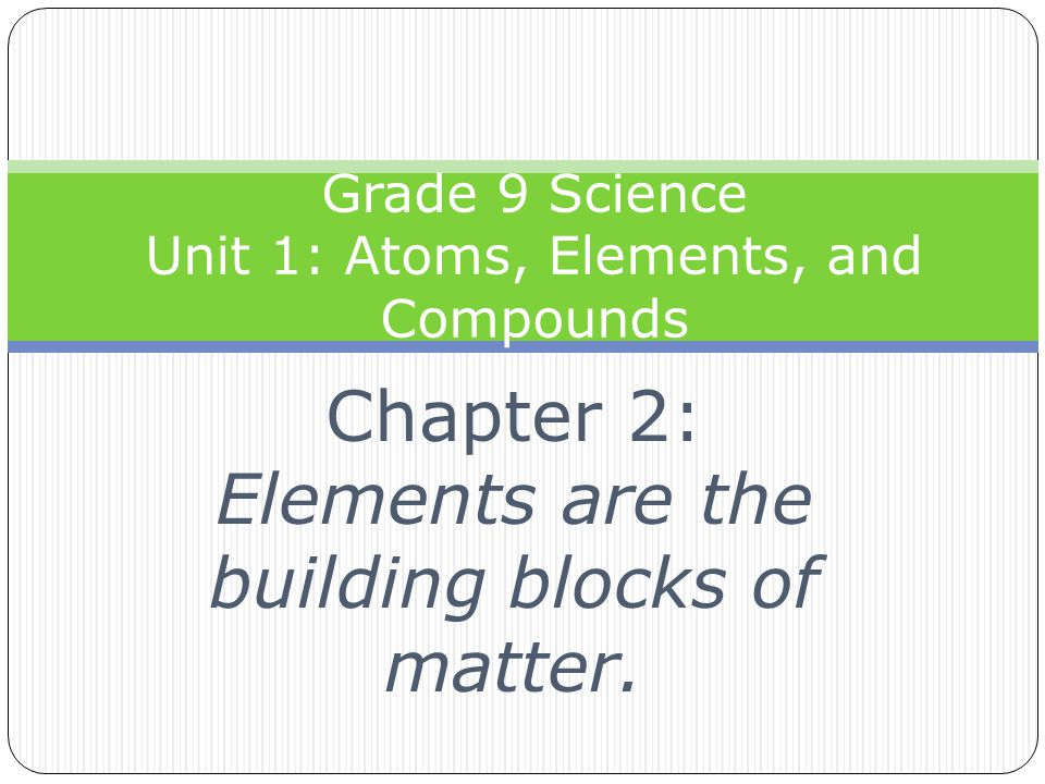 Grade 9 science unit 1 atoms elements and compounds ppt video grade 9 science unit 1 atoms elements and compounds ccuart Gallery