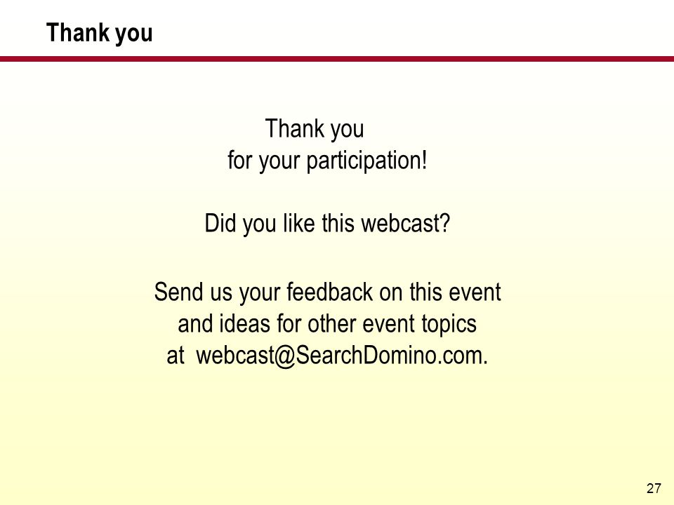 Thank you for your participation! Did you like this webcast