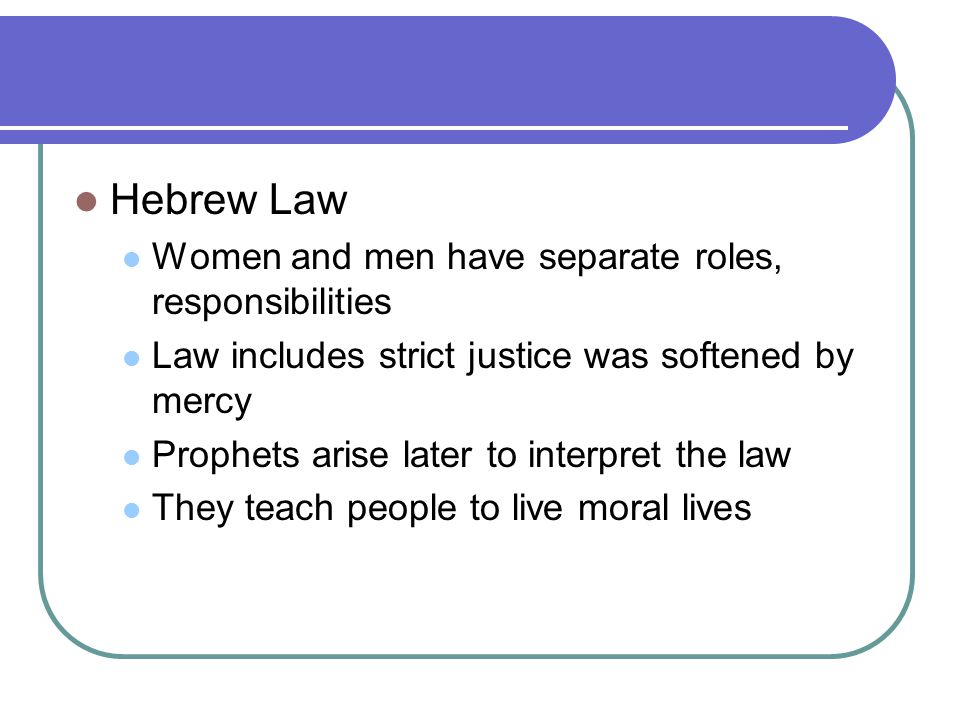 Hebrew Law Women and men have separate roles, responsibilities