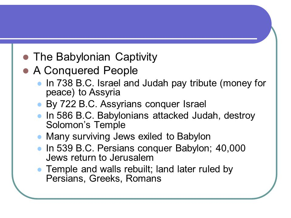 The Babylonian Captivity A Conquered People