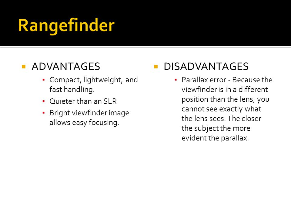 Rangefinder ADVANTAGES DISADVANTAGES