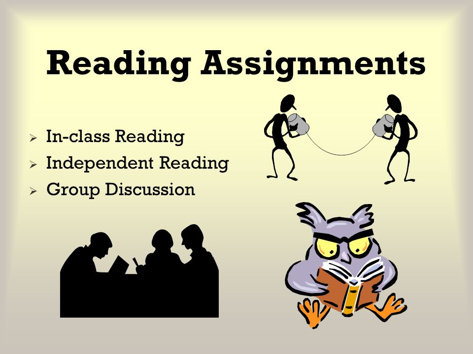 Reading Assignments In-class Reading Independent Reading