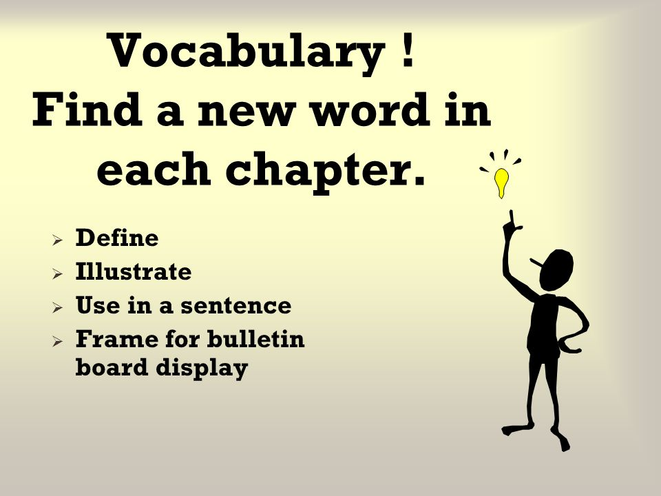 Vocabulary ! Find a new word in each chapter.