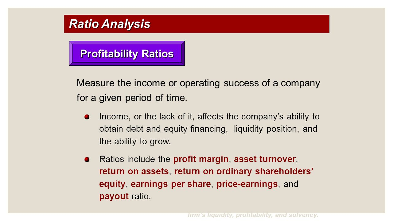 analysis of profitability ratios If a company shows good profitability then the shareholders can expect good profit distribution on their investment for this purpose we should also.