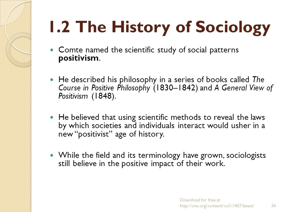 a history of sociology Many theorists state that the development of 19th century sociology was the response to the dramatic social change of the time the social.