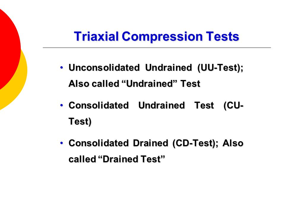 undrained triaxial test In an 'unconsolidated undrained' test the loads are applied quickly, and the  sample is not allowed to.