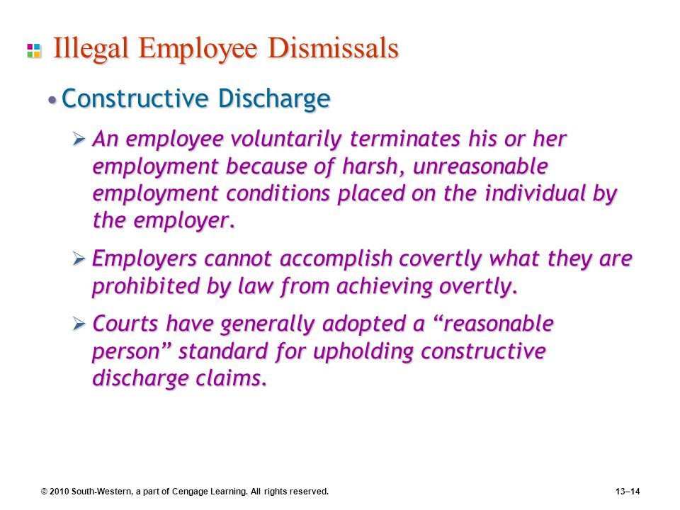 employees claim of constructive discharge To sustain a claim for constructive discharge, employees must establish either that employment conditions are personally directed at the employee or that the conditions violate fundamental constitutional rights (merely unfair conditions of employment.